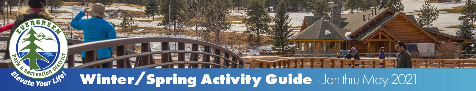 Activity Guide Winter Spring 2021. Photo showing people walking around Evergreen Lake House.